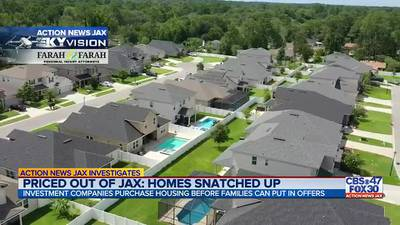 Priced out of Jax: Investors buying up homes quick in 'historic' housing market